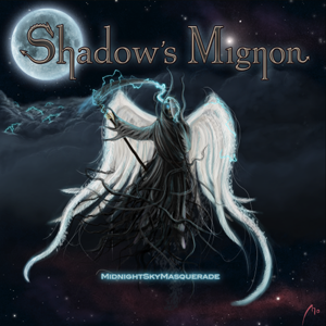 Shadow's Mignon